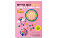 Livre : Petites créa facile Perles à repasser - Livres Activités - Bricolages - 10doigts.fr
