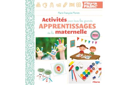 Livre : Activités pour tous les grands apprentissages de la maternelle - Livres Activités - Bricolages – 10doigts.fr