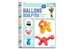 Livre : Ballons sculptés - Ballons, guirlandes, serpentins – 10doigts.fr